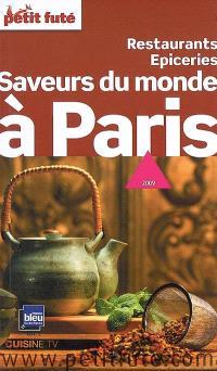 Saveurs du monde à Paris : restaurants, épiceries : 2009