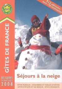 Séjours à la neige 2008 : gîtes ruraux, chambres et tables d'hôtes, gîtes d'étape et de séjour, gîte d'enfants