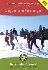Séjours à la neige 2009 : gîtes ruraux, chambres et tables d'hôtes, gîtes d'étape et de séjour, gîtes d'enfants