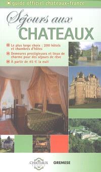 Séjours aux châteaux : 200 demeures prestigieuses pour des séjours de rêve