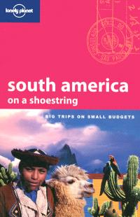 South America on a shoestring : big trips on small budgets