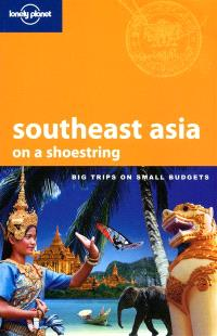 Southeast Asia on a shoestring : big trips on small budgets