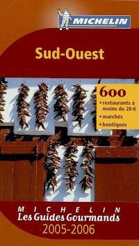 Sud-Ouest 2005-2006 : 455 restaurants à moins de 28 euros, marchés, boutiques