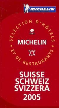 Suisse 2005 : sélection d'hôtels et de restaurants; Schweiz 2005 : Auswahl an Hotels und Restaurants; Svizzera 2005 : selezione di alberghi e ristoranti