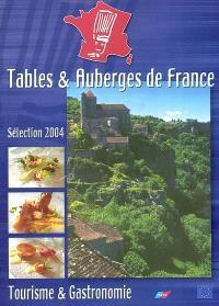 Tables et auberges de France : sélection 2004 : tourisme et gastronomie