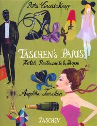 Taschen's Paris : hotels, restaurants & shops