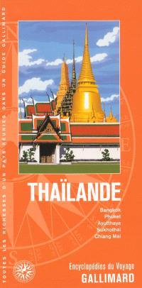 Thaïlande : Bangkok, Phuket, Ayutthaya, Sukhothai, Chiang Mai