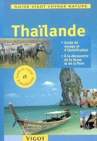 Thaïlande : guide de voyage et d'identification, à la découverte de la faune et de la flore