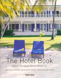 The hotel book : great escapes North America