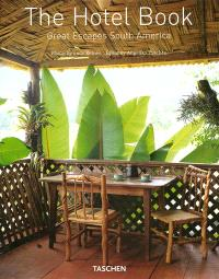The hotel book : great escapes South America