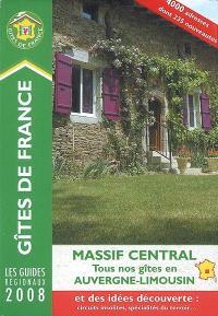 Tous nos gîtes d'Auvergne et du Limousin 2008 : Massif Central