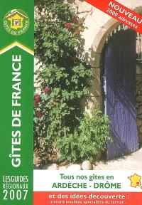Tous nos gîtes en Ardèche-Drôme 2007 : 2.000 adresses