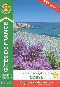 Tous nos gîtes en Corse : et des idées découverte : balades, foires, spécialistes du terroir...