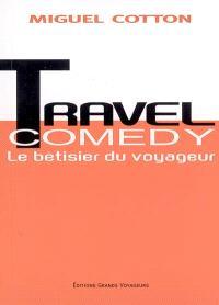 Travel comedy : le bêtisier du voyageur