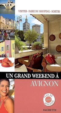 Un grand week-end à Avignon