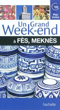 Un grand week-end à Fès, Meknès