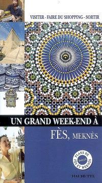 Un grand week-end à Fès, Meknès
