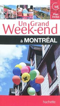 Un grand week-end à Montréal