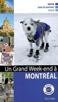Un grand week-end à Montréal