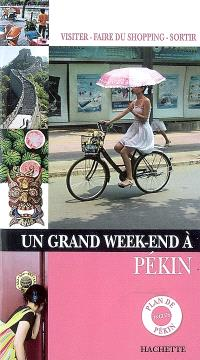Un grand week-end à Pékin
