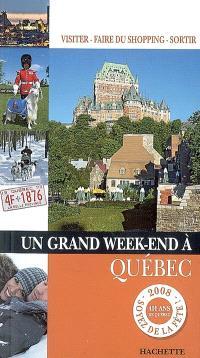 Un grand week-end à Québec
