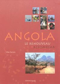 Angola, le renouveau = Angola, recomeçar