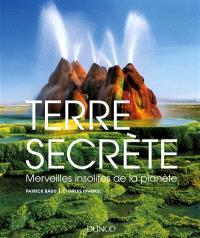 Terre secrète, Merveilles insolites de la planète