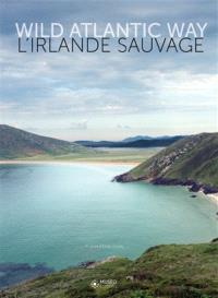 Wild Atlantic Way : l'Irlande sauvage