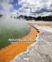 Nouvelle-Zélande : voyages aux antipodes sauvages