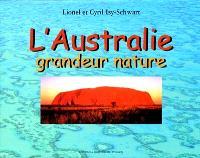 L'Australie : grandeur nature
