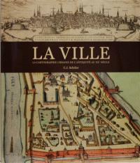 La ville : la cartographie urbaine de l'Antiquité au XXe siècle