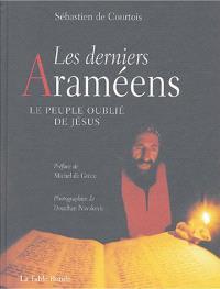 Les derniers Araméens : le peuple oublié de Jésus