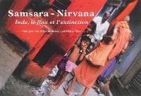 Samsara-Nirvana : Inde, le flux et l'extinction