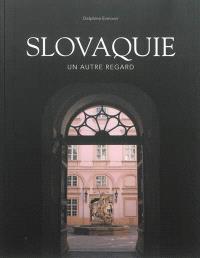 Slovaquie : un autre regard