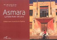 Asmara : la petite Rome africaine : balades dans la capitale de l'Erythrée