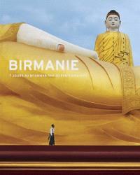 Birmanie : 7 jours au Myanmar par 30 photographes