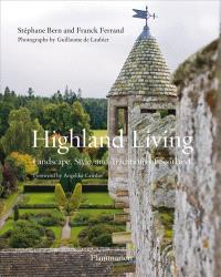 Highland living : landscape, style and traditions of Scotland