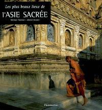 Les plus beaux lieux de l'Asie sacrée