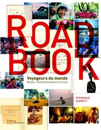 Road book : voyageurs du monde : 80 pays, 1.000 photographies et carnets