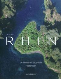 Au fil du Rhin : un voyage entre ciel et terre
