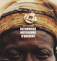 Batammaba, bâtisseurs d'univers
