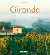 Gironde : terres plurielles