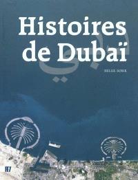 Histoires de Dubaï = The Dubai story = Die Dubai Story