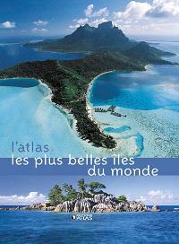L'atlas les plus belles îles du monde