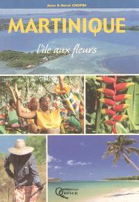 Martinique : l'île aux fleurs