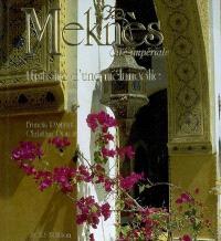 Meknès : cité impériale : histoire d'une mélancolie