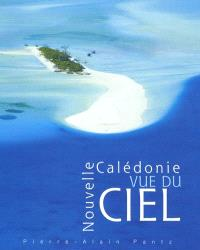 Nouvelle-Calédonie vue du ciel = New Caledonia from above