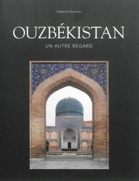Ouzbékistan : un autre regard