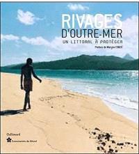 Rivages d'outre-mer : un littoral à protéger