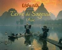 Terre de sagesse, l'Asie